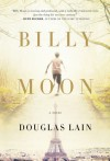 Billy Moon - Douglas Lain