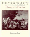 Democracy: Theory and Practice - John Arthur