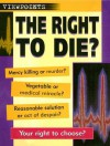 The Right To Die? (Viewpoints) - Richard Walker
