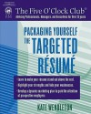 Packaging Yourself: The Targeted Resume - Kate Wendleton