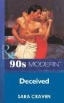 Deceived (Mills & Boon Vintage 90s Modern) - Sara Craven