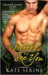 The Better To See You - Kate SeRine