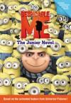 Despicable Me: The Junior Novel - Annie Auerbach, Annie Auerbacj