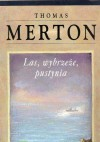 Las, wybrzeże, pustynia. Notatnik, maj 1968 - Thomas Merton