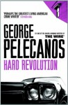 Hard Revolution - George Pelecanos