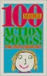 100 More Action Songs for Preschoolers - David Cook