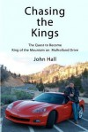 Chasing the Kings: The Quest to Become King of the Mountain on Mulholland Drive - John Hall