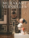 Murakami Versailles - Philippe Dagen, Jill Gasparina, Takashi Murakami