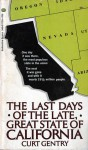 The Last Days of the Late, Great State of California - Curt Gentry