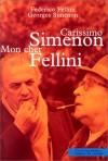 Carissimo Simenon : Mon cher Fellini - Federico Fellini, Georges Simenon