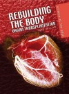 Rebuilding the Body: Organ Transplantation - Ann Fullick