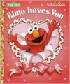 Elmo Loves You - Sarah Albee, Maggie Swanson