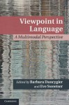 Viewpoint in Language: A Multimodal Perspective - Barbara Dancygier, Eve Sweetser