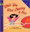 While You Were Chasing a Hat - Lilian Moore, Rosanne Litzinger