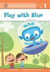 Play with Blue - Bonnie Bader, Michael Robertson