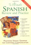 The Ultimate Spanish Review and Practice: Mastering Spanish Grammar for Confident Communication - Ronni L. Gordon, David M. Stillman