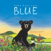 Baby Bear Sees Blue - Ashley Wolff