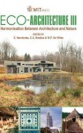 Eco Architecture Iii: Harmonisation Between Architecture And Nature (Wit Transactions On Ecology And The Environment) - S. Hernández, C.A. Brebbia, W.P. De Wilde