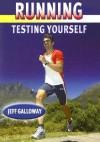 Running: Testing Yourself - Jeff Galloway