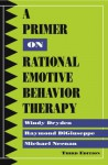 A Primer on Rational Emotive Behavior Therapy - Michael Neenan, Raymond Digiuseppe, Windy Dryden