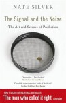 The Signal and the Noise: The Art and Science of Prediction - Nate Silver