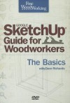 Fine Woodworking's Google SketchUp Guide for Woodworkers - The Basics - David Richards