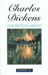 Our Mutual Friend - Charles Dickens, Margaret Tarner