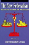 The New Federalism: Can the States Be Trusted? - John A. Ferejohn
