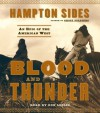 Blood and Thunder: An Epic of the American West - Hampton Sides, Don Leslie