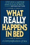 What Really Happens in Bed - Steven Carter, Julia Sokol