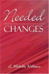 Needed Changes - L. Michelle Williams