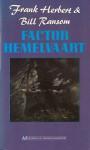 Factor Hemelvaart - Frank Herbert, Bill Ransom