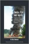 Smoke, Fire and Angels - Mark Robinson