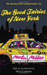 The Good Fairies of New York. by Martin Millar - Martin Millar, Neil Gaiman