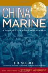 China Marine: An Infantryman's Life After World War II by Sledge, E. B. (2003) Paperback - E. B. Sledge