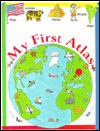 My First Atlas - Whitecap Books, Christine Wilson, Dee Turner