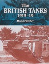 The British Tanks 1915-19 - David Fletcher