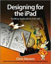 Designing for the iPad: Building Applications that Sell - Chris Stevens