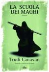La scuola dei maghi: La saga dei maghi - La trilogia di Sonea (Narrativa Nord) (Italian Edition) - Trudi Canavan, Adria Tissoni