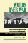 Words Over War (Carnegie Commission on Preventing Deadly Conflict) - Melanie Greenberg, John H. Barton, Margaret E. McGuinness, William J. Bien, Peter Bouckaert, Alan Hanson, Arthur Khachikian, Kevin King, Mark Laudy, Tali Levy, Barbara Messing, Joel Stettenheim, Rock Tang, Erika Weinthal