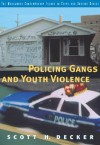 Policing Gangs and Youth Violence - Scott Decker