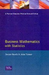 Business Mathematics - Dexter Booth, John Turner