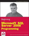 Beginning Microsoft SQL Server 2008 Programming - Robert Vieira