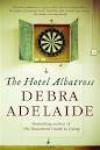 Hotel Albatross - Debra Adelaide