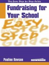 The Easy Step By Step Guide To Fundraising For Your School (Easy Step By Step Guide) - Pauline Rowson
