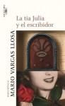 La tía Julia y el escribidor (Spanish Edition) - Mario Vargas Llosa