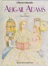 Abigail Adams - Helen Stone-Peterson, Betty Fraser