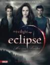 The Twilight Saga: Eclipse - Bis(s) zum Abendrot: Das offizielle Buch zum Film - Mark Cotta Vaz, Annette von der Weppen