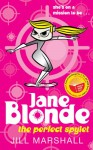 Jane Blonde: The Perfect Spylet - Jill Marshall