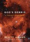 God's Debris - Scott Adams